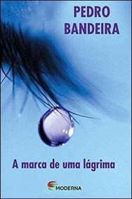 Livro A Marca De Uma Lágrima - 4ª Edição - Pedro Bandeira