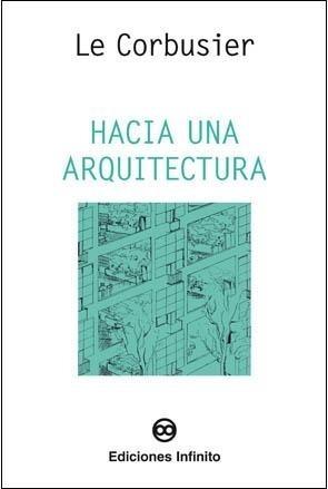 Imagen 1 de 1 de Hacia Una Arquitectura // Le Corbusier