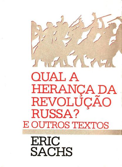 Qual A Herança Da Revolução Russa? E Outros Textos.