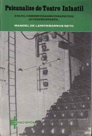 Psicanalise Do Teatro Infantil, Manoel De Lemos Barros Neto