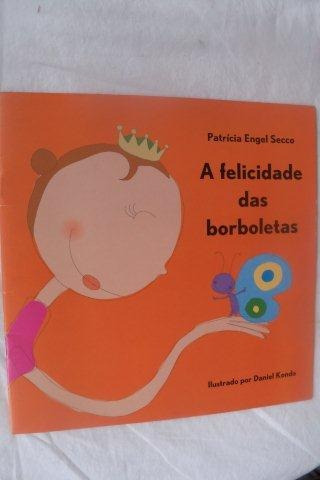 Patricia Engel Secco - A Felicidade Das Borboletas Juveni