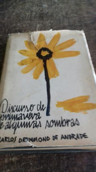 Carlos Drummond - Discurso De Primavera E Algumas Sombras