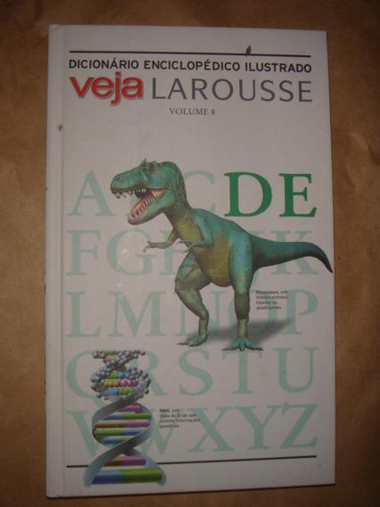 Dicionário Enciclopédico Ilustrado Veja Larousse Volume 8