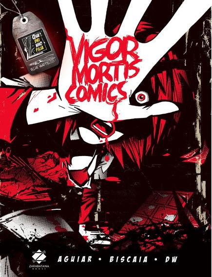 Vigor Mortis Comics De Aguiar, Biscaia, Dw Ed. Zarabatana