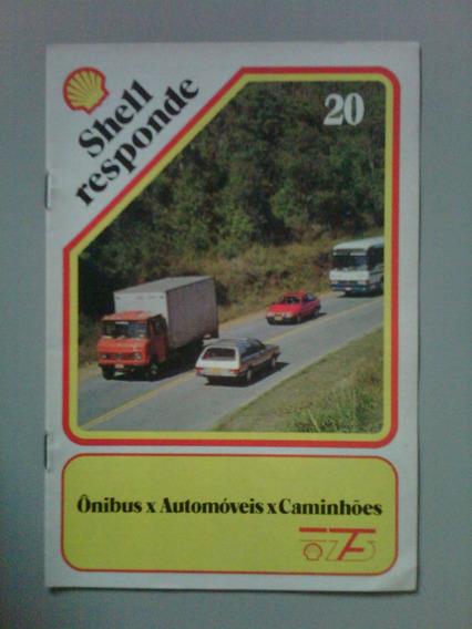 Shell Responde Nº 20 - Ônibus X Automóveis X Caminhões