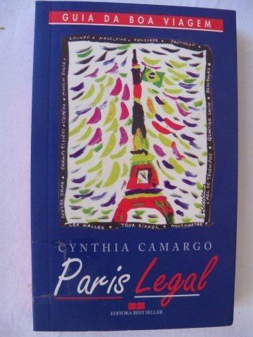 * Livro Paris Legal - Cynthia Camargo - Guia Da Boa Viagem