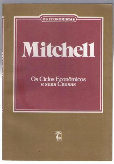 Os Economista - Os Ciclos Econômicos E Suas Causas- Mitchell