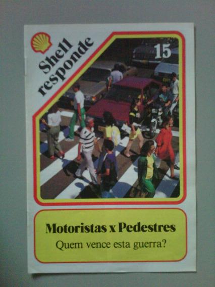 Shell Responde Nº 15 - Motoristas X Pedestres