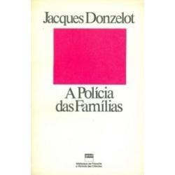 Livro A Polícia Das Famílias Jacques Donzelot