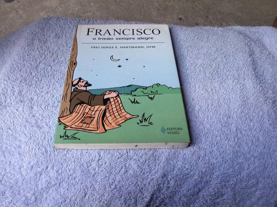 Francisco - O Irmão Sempre Alegre-frei Jorge, Ofm