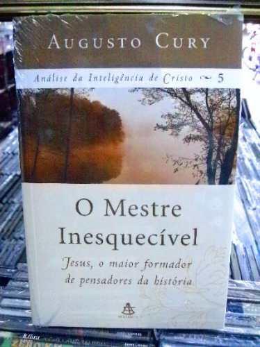 O Mestre Inesquecivel Augusto Cury Livro
