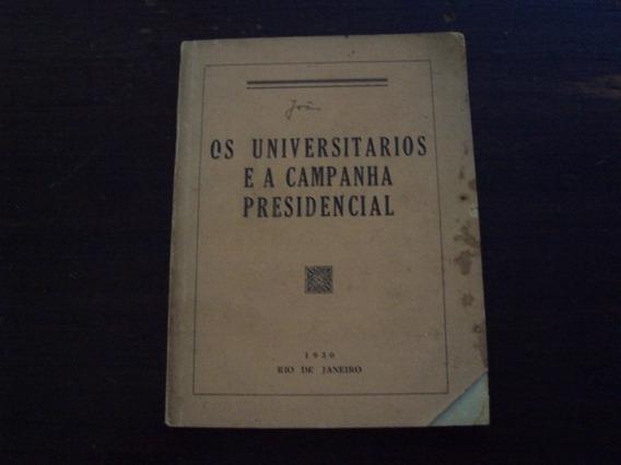 Os Universitários E A Campanha Presidencial - 1930