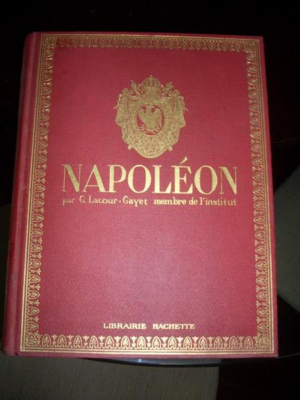 Napoléon Sa Vie, Son Ceuvre, Son Temps G. Lacour - Gayet #