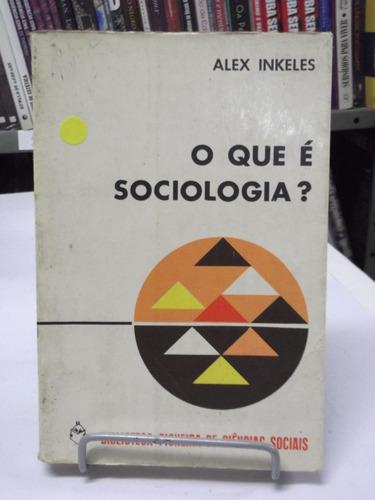 Livro - O Que É Sociologia? - Alex Inkeles