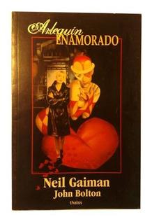 Arlequin Enamorado Neil Gaiman John Bolton Thalos
