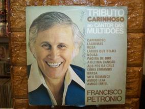 Vinil Lp Francisco Petronio - Lp Tributo Carinhoso