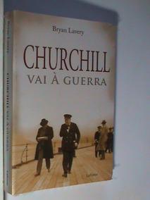 Livro - Churchill Vai À Guerra (novo - Lacrado)