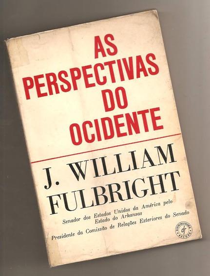 As Perspectivas Do Ocidente - J William Fulbright (política)