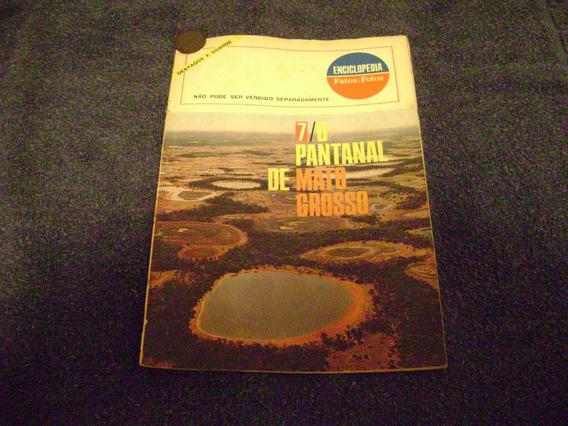 Enciclopedia Fatos E Fotos Nº 7 - O Pantanal De Mato Grosso
