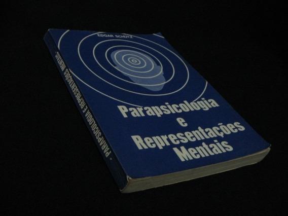 Parapsicologia E Representações Mentais - Schütz, Edgar.