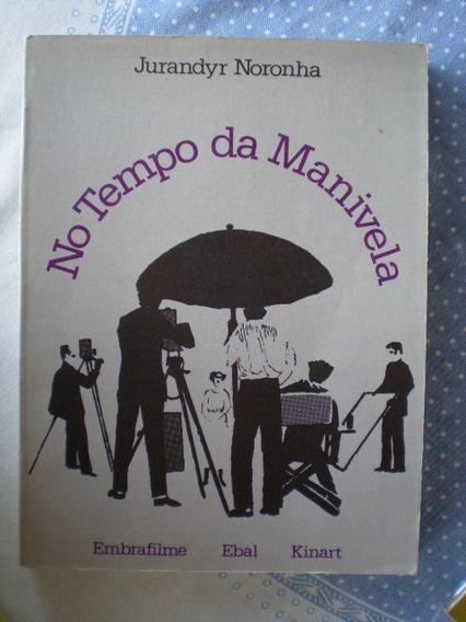 No Tempo Da Manivela De Jurandyr Noronha (raro)