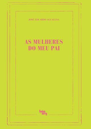 As Mulheres Do Meu Pai - José Eduardo Agualusa