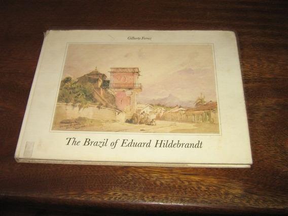 Livro O Brasil De Eduardo Hildebrandt Rio Antigo Em Inglês