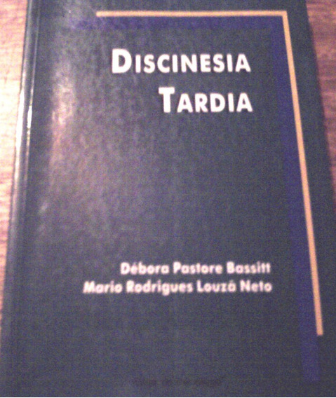 Discinesia Tardia, De Débora Pastore Bassitt E Mário R.louzã