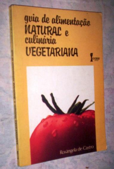 Guia De Alimentação Natural E Culinária Vegetariana
