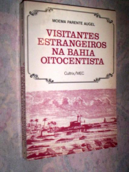 Visitantes Estrangeiros Na Bahia Oitocentista Moema Parente