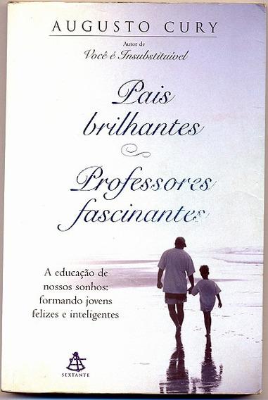 Pais Brilhantes , Professores Fascinantes - Augusto Cury
