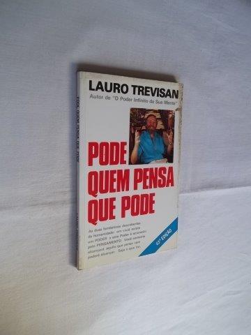 Lauro Trevisan - Pode Quem Pensa Que Pode - Auto-ajuda