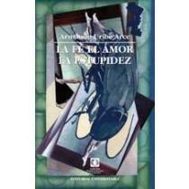 La Fe, El Amor, La Estupidez; Armando Uribe Arc Envío Gratis