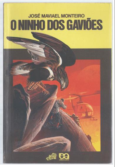 O Ninho Dos Gaviões - José Maviael Monteiro