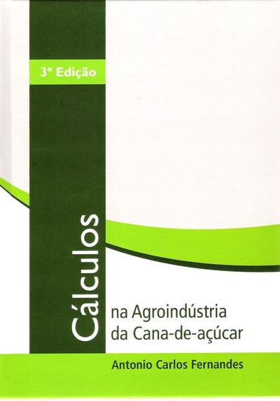 Livro cálculos Na Agroindústria Da Cana-de-açúcar