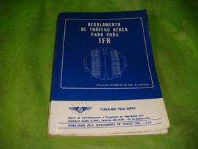 Regulamento De Trafego Aéreo Para Voôs Ifr Pub/ Eapac