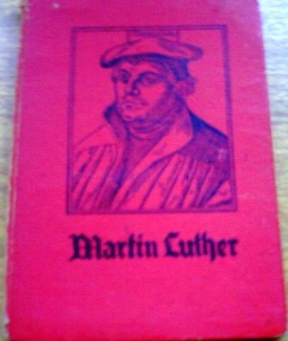 Martin Luther - O Intérprete Do Evangelho, Por A. Dreher