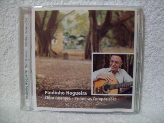 Cd Paulinho Nogueira- Chico Buarque- Primeiras Composições