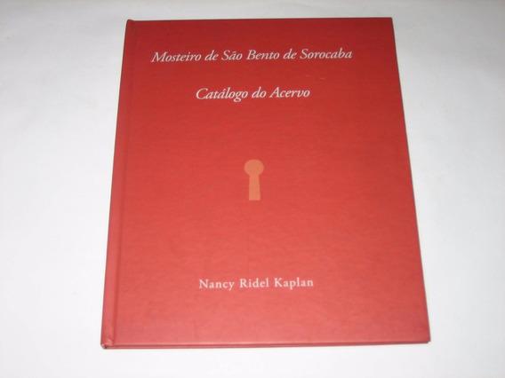 Mosteiro De São Bento De Sorocaba - Nancy R. Kaplan - 2007