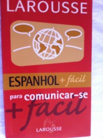 * Livro Espanhol + Fácil Para Comunicar Se Larousse