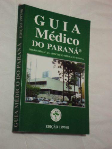 Guia Médico Do Paraná ( Sebo Amigo )