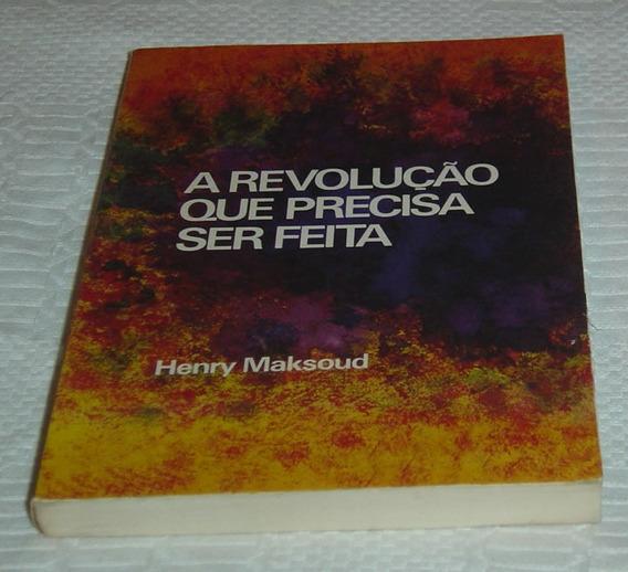 A Revolução Que Precisa Ser Feita Henry Maksoud Livro /