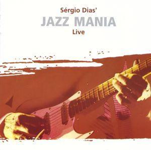 Sérgio Dias - Jazz Mania - Live (cd Lacrado - Novo)