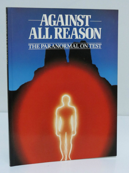 Livro Against All Reason The Paranormal On Test Contra Razão