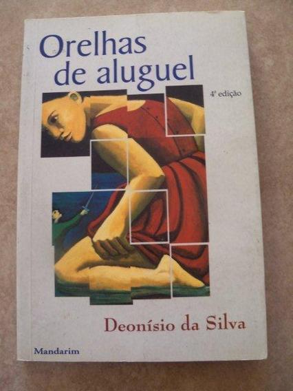 * Livro - Orelhas De Aluguel Deonísio Da Silva