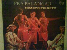 Lp Moacyr Peixoto - Pra Balançar (raridade!)