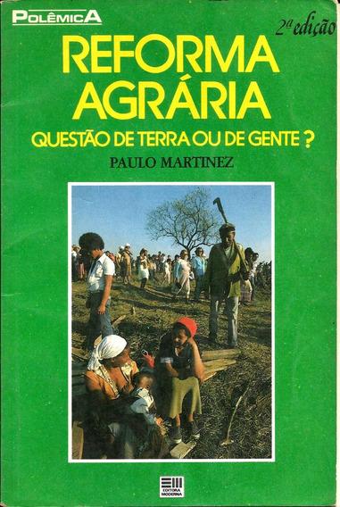 Reforma Agrária - Questão De Terra Ou De Gente?