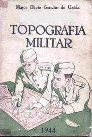 Livro - Topografia Militar - Major Olivio Gondim - 1944