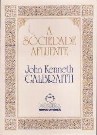A Sociedade Afluente, Galbraith