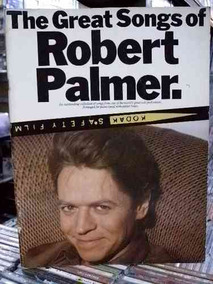 Robert Palmer Great Songs Of Songbook Partituras Piano